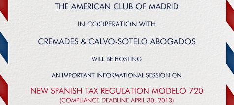 THE AMERICAN CLUB OF MADRID & THE NEW SPANISH TAX REGULATION MODELO 720