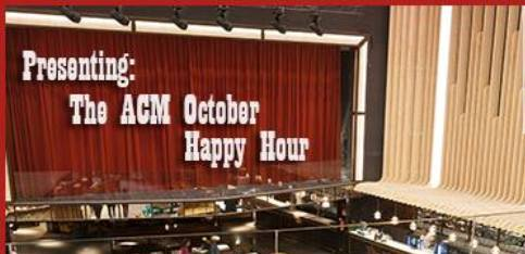 ACM'S OCTOBER HAPPY HOUR IS THEATRICAL !