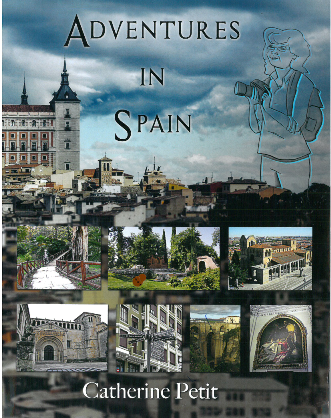 INTRODUCTION TO ADVENTURES IN SPAIN by CATHERINE PETIT, A THRILLING FIVE-PART SERIES