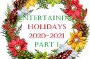 ENTERTAINING: Holidays 2020-2021, Part 1*