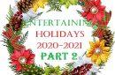 ENTERTAINING: HOLIDAYS 2020-2021, PART 2